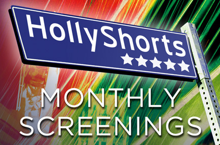 HOLLYSHORTS RETURNS 27TH FEBRUARY @ TCL CHINESE THEATRES